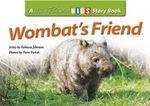 Wombat's Friend : A Steve Parish Story Book - Rebecca Johnson