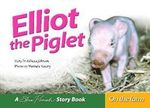 Elliot the Piglet : A Steve Parish Story Book - Rebecca Johnson