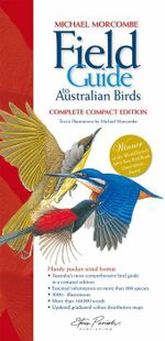 Field Guide to Australian Birds : Complete Compact Edition - Michael Morcombe