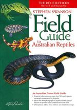 Field Guide to Australian Reptiles - Stephen Swanson
