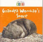 Grandpa Wombat's Snore : Kids Ser. - Steve Parish