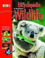 Junior Encyclopedia of Australian Wildlife : Kids Ser. - Steve Parish