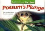 Possums Plunge : Story Book Ser. - Rebecca Johnson