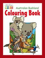 Steve Parish Kids: Australian Bushland Colouring Book - Kerry Kitzelmann