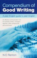 A Compendium of Good Writing - N.E. Renton