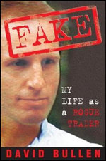 Fake : My Life as a Rogue Trader - David Bullen