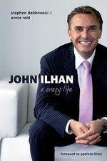 John Ilhan : A Crazy Life - Stephen Dabkowski