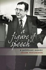 A Figure of Speech : A Political Memoir - Graham Freudenberg