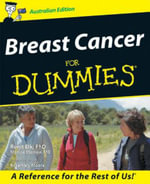 Breast Cancer For Dummies, Australian Edition :  Australian Edition - Council Cancer
