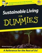 Sustainable Living For Dummies, Australian Edition : Australian Edition - Michael Grosvenor