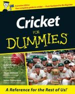 Cricket For Dummies: Australian Edition - Malcolm Conn
