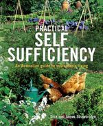 Practical Self Sufficiency :  An Australian Guide To Sustainable Living - Dick Strawbridge 