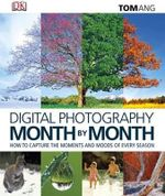 Digital Photography Month by Month - Tom Ang