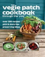 The Vegie Patch Cookbook - Dorling Kindersley