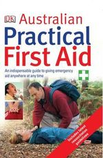 Australian Practical First Aid - Dorling Kindersley