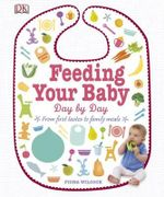 Feeding Your Baby Day by Day - Fiona Wilcock
