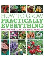 How to Grow Practically Everything - Dorling Kindersley