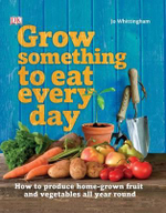 Grow Something to Eat Every Day - Dorling Kindersley