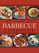 The Complete Barbecue Cookbook - No Author Provided