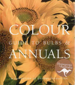 Colour Guide to Bulbs and Annuals - No Author Provided