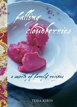 Falling Cloudberries : A World of Family Recipes  : Tessa Kiros Series - Tessa Kiros