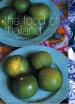 The Food of Thailand : Food Of...Series - Lulu Grimes