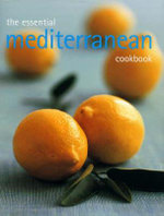 The Essential Mediterranean Cookbook - No Author Provided