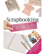 Scrapbooking Projects : Scrapbooking Series - Murdoch Books