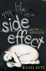 My Life as a Side Effect - Milissa Deitz