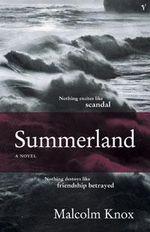 Summerland - Malcolm Knox