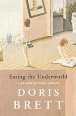 Eating the Underworld - Doris Brett