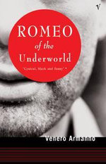 Romeo of the Underworld - Venero Armanno