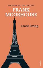 Loose Living - Frank Moorhouse