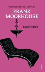 Lateshows - Frank Moorhouse