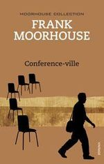 Conferenceville : Moorhouse Collection Ser. - Frank Moorhouse