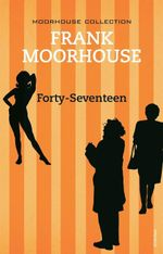 Forty Seventeen - Frank Moorhouse