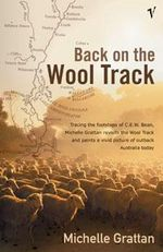 Back on the Wool Track : A Vivid Picture of Outback Australia Today - Michelle Grattan