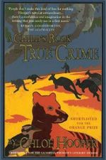 A Child's Book of True Crime : A Novel - Chloe Hooper