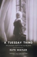 Tuesday Thing, A - Kate Shayler