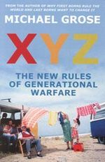 XYZ : The New Rules of Generational Warfare - Michael Grose