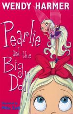 Pearlie and the Big Doll : Book 2 : The Pearlie Series - Wendy Harmer