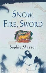 Snow, Fire, Sword : The Knight By The Pool - Sophie Masson