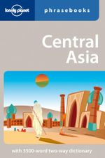 Lonely Planet : Central Asia Phrasebook - Lonely Planet