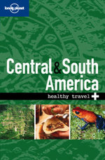 Lonely Planet Healthy Travel : Central And South America - Lonely Planet