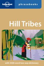 Lonely Planet : Hill Tribes Phrasebook - Lonely Planet