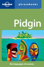 Lonely Planet : Pidgin Phrasebook - Lonely Planet