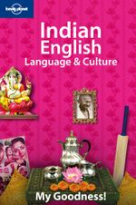 Lonely Planet : Indian English Language And Culture - Lonely Planet
