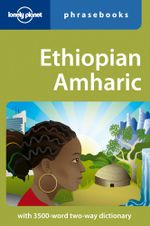 Lonely Planet : Ethiopian Amharic Phrasebook - Lonely Planet