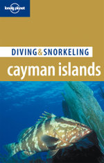Lonely Planet Diving & Snorkeling : Cayman Islands - Lonely Planet
