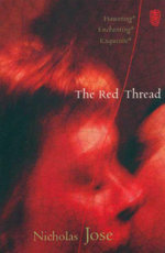 The Red Thread : Haunting. Enchanting. Exquisite. - Nicholas Jose